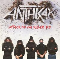 Anthrax-Attack Of The Killer B\'s