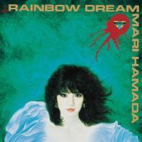 Mari Hamada-Rainbow Dream