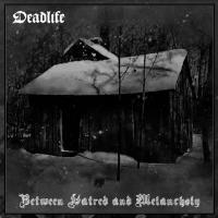 Deadlife-Between Hatred And Melancholy