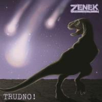 Zenek-Trudno!