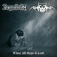 Negativity / Annorkoth-When All Hope Is Lost (Split)