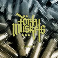 Forty Muskets-Powder
