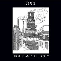 Oxx-Night And The City