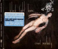 Black Light Burns-Cruel Melody
