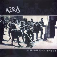 Azra-Izmedu Krajnosti (Reissue 2002)