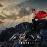 Adelaide-Strong and Brave