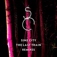 Sine City-The Last Train Remixed