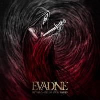 Evadne-Dethroned Of Our Souls