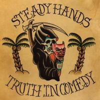 Steady Hands-Truth In Comedy
