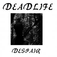 Deadlife-Despair