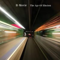 B-Movie-The Age Of Illusion