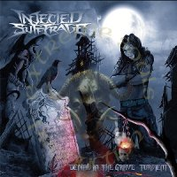 Injected Sufferage-Denial In The Grave Torment