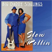Charles 'Big Daddy' Stallings-Slow Rollin\'