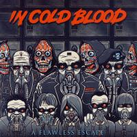 In Cold Blood-A Flawless Escape