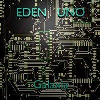 Eden Uno-Galaxia