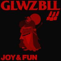 Glwzbll-Joy And Fun