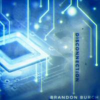 Brandon Burch-Disconnection