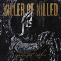 Killer Be Killed-Reluctant Hero