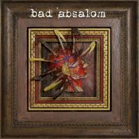 Bad Absalom-Bad Absalom
