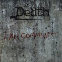 Dedth-I Am Communist