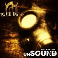 Black Income-Unsound