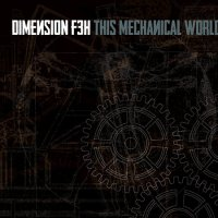 Dimension F3H-This Mechanical World