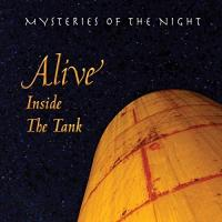 Mysteries Of The Night-Alive Inside The Tank