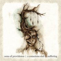 Sons Of Providence-A Conscious End To Suffering
