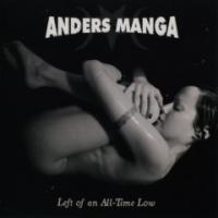Anders Manga-Left Of An All-Time Low