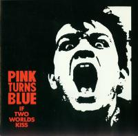 Pink Turns Blue-If Two Worlds Kiss