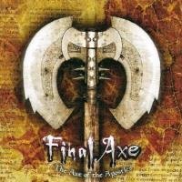 Final Axe-The Axe Of The Apostles [Reissue 2006]