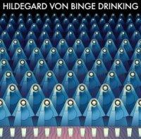 Hildegard von Binge Drinking-Hildegard von Binge Drinking