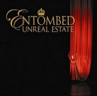 Entombed-Unreal Estate