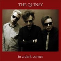 The Quinsy-In A Dark Corner