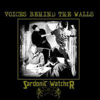 Sardonic Watcher-Voices Behind The Walls