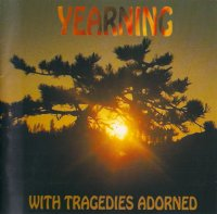 Yearning-With Tragedies Adorned