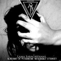 Morto-Lama Sabachtani, Alaridos De Pesimismo, Letanias Miserables