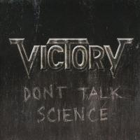 Victory-Don\'t Talk Science