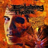 Embalming Theatre-Welcome To Violence