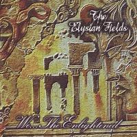 The Elysian Fields-We... The Enlightened