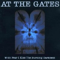 At The Gates-With Fear I Kiss The Burning Darkness
