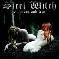 Steel Witch-In Moss And Fern
