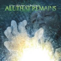 All That Remains-Behind Silence and Solitude