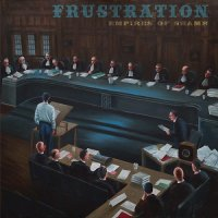 Frustration-Empires Of Shame