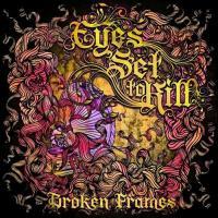 Eyes Set To Kill-Broken Frames