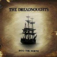 The Dreadnoughts-Into the North