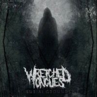 Wretched Tongues-Burial Grounds