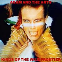 Adam & The Ants-Kings Of The Wild Frontiers