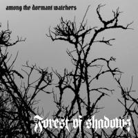 Forest Of Shadows-Among The Dormant Watchers