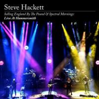 Steve Hackett-Selling England By The Pound & Spectral Mornings: Live At Hammersmith